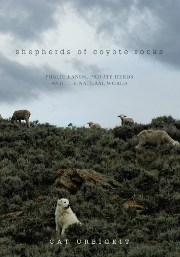 Shepherds of Coyote Rocks by Cat Urbigkit book cover.