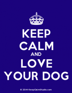 Keep Calm and Love Your Dog.